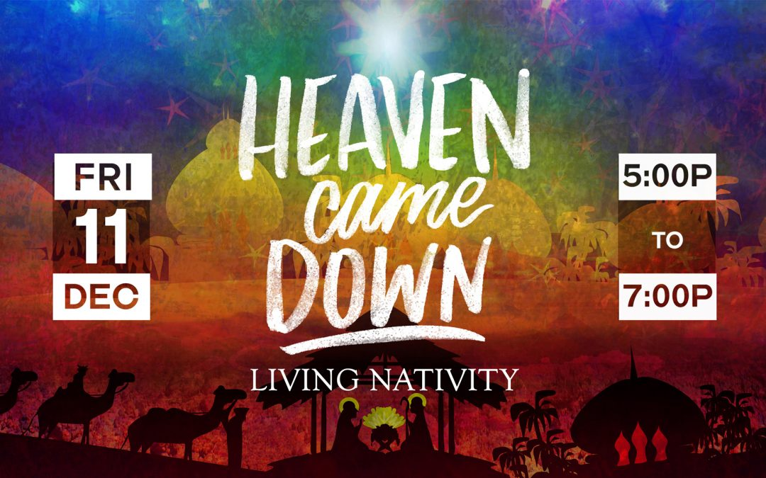 Heaven Came Down – Living Nativity